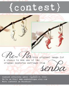 Re-Pin to win one of two origami seahorse earrings by Senba Designs. We use recycled sterling and fine silver, Japanese washi, and eco-friendly materials. Contest lasts until September 8th! (Remember to re-pin from pinterest.com/senbadesigns  so we can track participants!)
