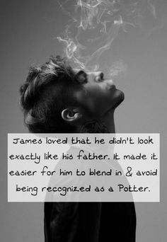James loved that he didn't look exactly like his father. It made it easier for him to blend in & avoid being recognized as a Potter. Requested by anon