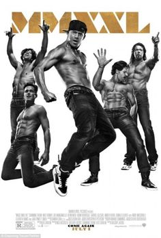 Hot guys: Also on Thursday, a new Magic Mike XXL poster was released, featuring many well-toned abs
