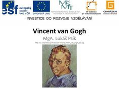 Vincent van Gogh MgA. Lukáš Psík