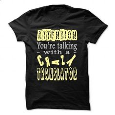 Attention! You are talking with a crazy Translator - #shower gift #money gift. MORE ITEMS => www.sunfrog.com/...