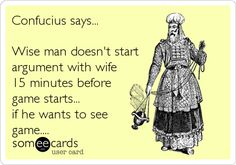 Confucius says.... Confucius Say, See Games, Game Start, He Wants, Someecards, Laughter, Humor, Sayings, Learning