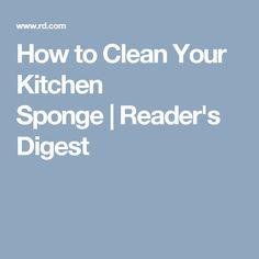 How to Clean Your Kitchen Sponge|Reader's Digest