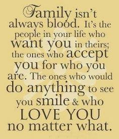 This is so true. We have friends that are way more like family than our actual family.