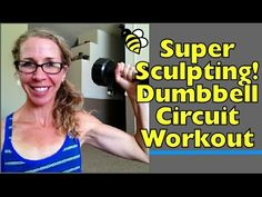 Super Sculpting! Full Body Dumbbell Strength Training Circuit (with warm up and cool down) - YouTube