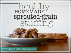 Healthy homemade sprouted grain stuffing... a healthier spin on the Thanksgiving favorite. Health, diet, and nutrition.