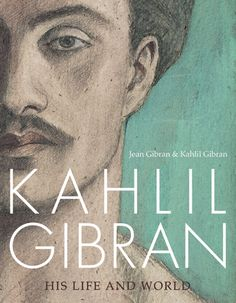 Kahlil Gibran, his Life and World  http://library.sjeccd.edu/record=b1007438~S3