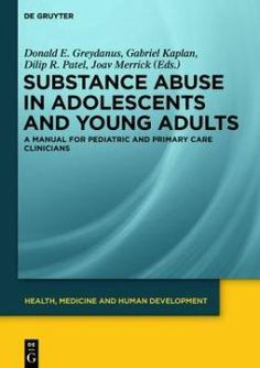 Substance Abuse in Adolescents and Young Adults - Substance abuse comprises a global biopsychosocial phenomenon for the world as billions of human beings are experimenting with various illicit chemicals and millions are addicted to various substances. By virtue of their complex nature these disorders can be very difficult to treat and not only complicates the natural course of disease but can also adversely impact long term outcomes.