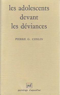 #psychologie : Les adolescents devant les déviances Pierre G. Coslin