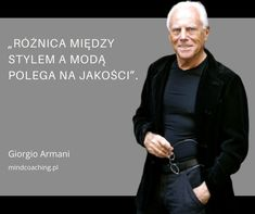 Cool Style, My Style, Fashion Quotes, Giorgio Armani, Coaching, Vintage Outfits, Self, Inspirational Quotes, Wisdom
