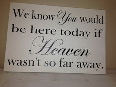 Remembrance sign Wedding Sign We know you would by SweetDayDesigns