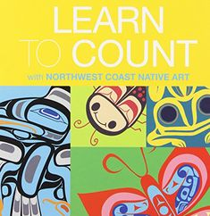 Learn to Count with Northwest Coast Native Art by Ryan Cranmer