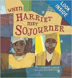 When Harriet met Sojourner. A children's history lesson on the Underground Railroad and fighting slavery.