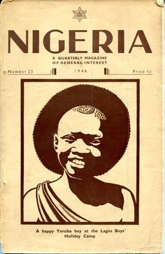 """This quarterly was published by the colonial government of Nigeria """"for everyone interested in the progress of the country"""". Learyworks.com collection."""