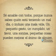 #frases #quotes #amabilidad #reflexión Cool Phrases, Word 3, Kindness Quotes, Tattoo Quotes, Christ, Letters, My Love, Books, Life