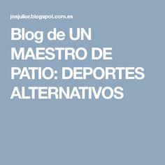 Blog de UN MAESTRO DE PATIO: DEPORTES ALTERNATIVOS