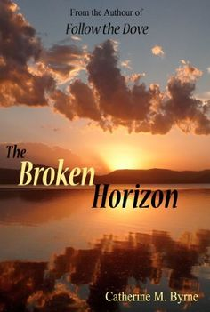 The Broken Horizon by Catherine M Byrne, http://www.amazon.co.uk/dp/B009I3XGWY/ref=cm_sw_r_pi_dp_XA0Hsb0NC7X9S