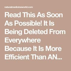 Read This As Soon As Possible! It Is Being Deleted From Everywhere Because It Is More Efficient Than ANY Medicine! - Natural Medicine World