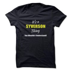 I Love Its a SYVERSON Thing Limited Edition T shirts