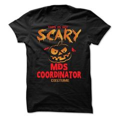 Halloween Costume for MDS COORDINATOR T Shirts, Hoodies, Sweatshirts. CHECK PRICE ==► https://www.sunfrog.com/No-Category/Halloween-Costume-for-MDS-COORDINATOR.html?41382