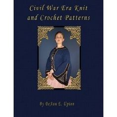 Civil War Era Knit and Crochet Patterns