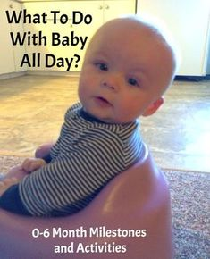 What to do with baby all day: 0-6 monthsBabies are quite simple creatures when it comes to their daily routine. However, the new mom tends to overthink her eve