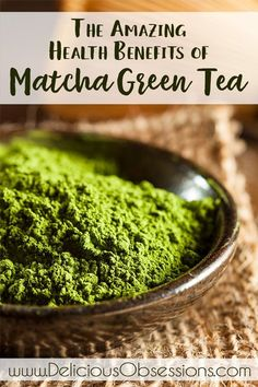 The Amazing Health Benefits of Matcha Green Tea // deliciousobsessions.com