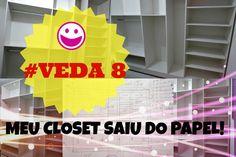VEDA 8 - DIY:  FAÇA VOCÊ MESMO CLOSET (LINDO!!)