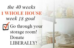 40 Weeks - 1 Whole House: Week 18 Goal - Go Through Your Storage Room - Donate Liberally | Organize 365