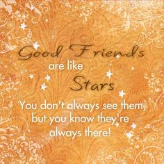 Friends Quote: Good Friends are like Stars