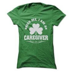 KISS ME, I AM A CAREGIVER T-Shirts, Hoodies. BUY IT NOW ==► Funny Tee Shirts