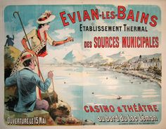 EVIAN LES BAINS by Belle Epoque poster artist, Oge! This is the original vintage poster from Vintage Travel Posters, Vintage Ads, French Vintage, Evian Les Bains, Fürstentum Liechtenstein, Ville France, Seaside Resort, Comic Book Covers, Artist Names