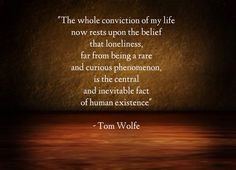 Tom Wolfe. Tom Wolfe, Happy Sunday Quotes, Literature Quotes, Kool Aid, Amazing Pics, Inevitable, Real Talk, Of My Life, Best Quotes