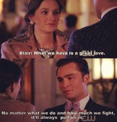 Gossip girl: chuck and Blair love quote