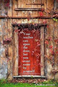 Your teacher can open the door, but you must enter by yourself. #teachers #school #classroom #inspiration