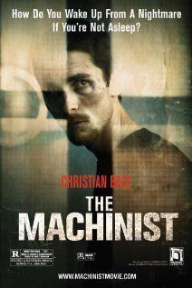 The Machinist: An industrial worker who hasn't slept in a year begins to doubt his own sanity.