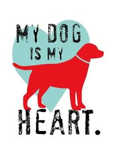 Art Print: My Dog Is My Heart by Ginger Oliphant : 24x18in