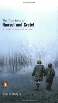 """The True Story of Hansel and Gretel by Louise Murphy. """"In the last months of the Nazi occupation of Poland, two children are left by their father and stepmother to find safety in a dense forest. Because their real names will reveal their Jewishness, they are renamed """"Hansel"""" and """"Gretel."""" -Goodreads.com"""