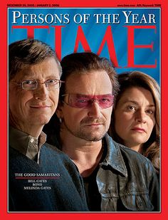 2005: TIME names The Good Samaritans its Persons of the Year, who are represented on the magazine's cover by Bill Gates, Bono and Melinda Gates.