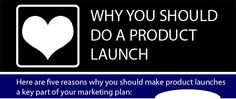 Why you should do product launches http://doncrowther.com/marketing/why-do-product-launches