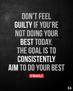 Don't feel guilty if you're not doing your best today. - Fitness and health motivation - Sport Motivation, Fitness Motivation Quotes, Health Motivation, Quotes To Live By, Me Quotes, Motivational Quotes, Inspirational Quotes, Fitness Workouts, Fitness 24