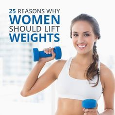 25 Reasons Why Women Should Lift Weights #liftweights #weightlifting #womensfitness