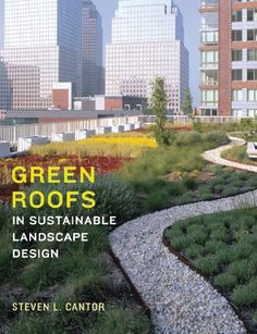 Green Roofs in Sustainable Landscape Design by Steven L. Cantor,http://www.amazon.com/dp/0393731685/ref=cm_sw_r_pi_dp_-jYksb1FW2GAD6WJ