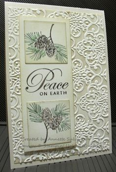 handmade Christmas card ... faux letterpress technique with brocade embossing folder and Crumb Cake ink ... luv the luxurious look this produces!! ... sweet pine cone images  and peace sentiment on focal point panel ... Stampin' Up!