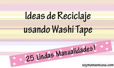 25 Lindas Ideas de Reciclaje Usando Washi Tape (Manualidades)