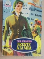 FRENTE A LA VIDA - TRINI DE FIGUEROA - MADREPERLA Nº 333 - 1955 / 1ª EDIC - PERFECTA !!!