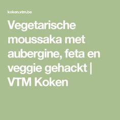 Vegetarische moussaka met aubergine, feta en veggie gehackt | VTM Koken