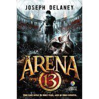 Arena 13: Arena 13 trilogy #1 - Joseph Delaney