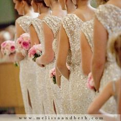 weddingishdotcom:    Sparkly bridesmaid dresses! I would love to do this just so Therese would enjoy it