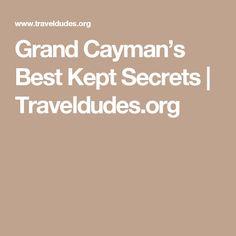 Grand Cayman's Best Kept Secrets | Traveldudes.org